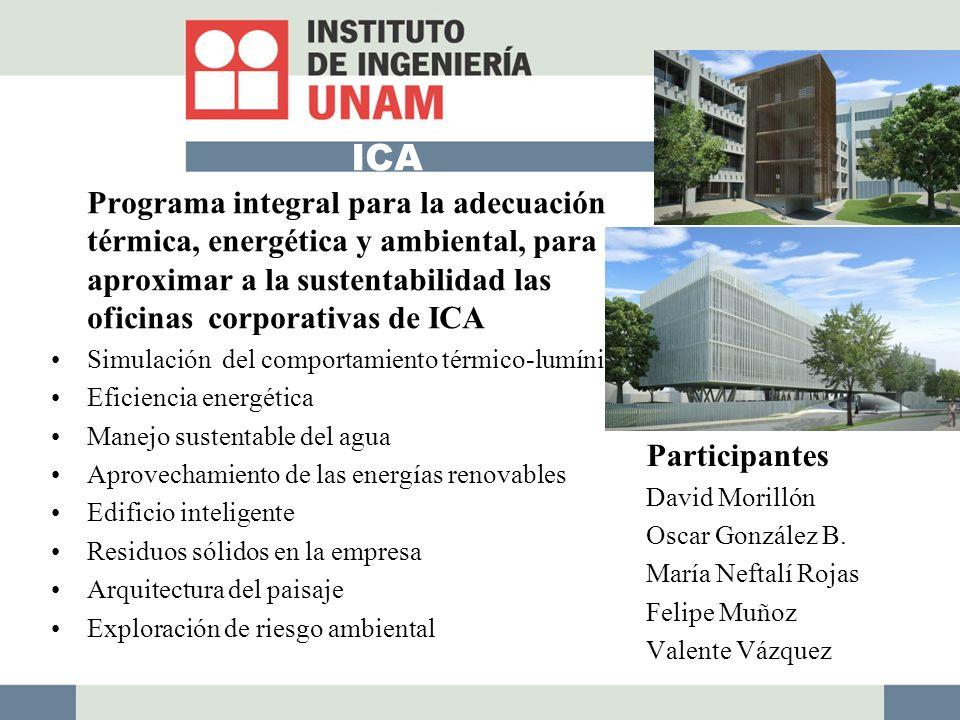 ICA Programa integral para la adecuación térmica, energética y ambiental, para aproximar a la sustentabilidad las oficinas corporativas de ICA.