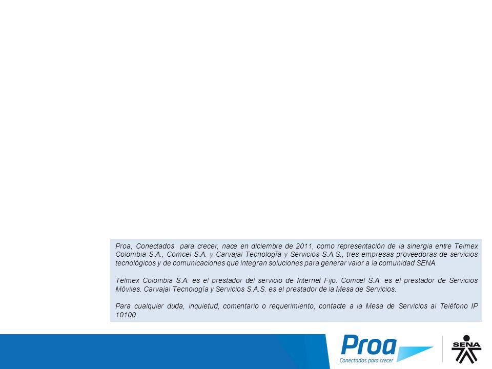 Proa, Conectados para crecer, nace en diciembre de 2011, como representación de la sinergia entre Telmex Colombia S.A., Comcel S.A. y Carvajal Tecnología y Servicios S.A.S., tres empresas proveedoras de servicios tecnológicos y de comunicaciones que integran soluciones para generar valor a la comunidad SENA.