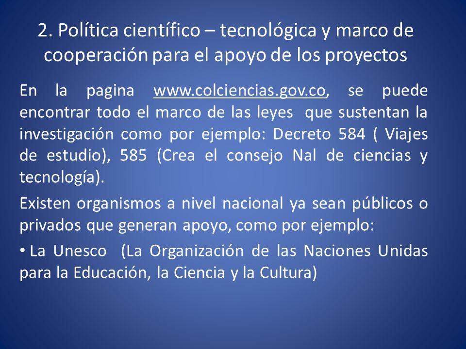 2. Política científico – tecnológica y marco de cooperación para el apoyo de los proyectos