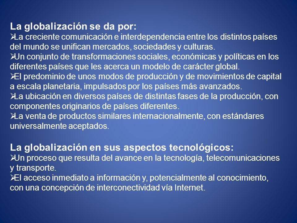 La globalización se da por: