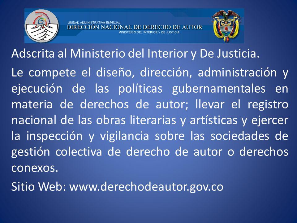 Adscrita al Ministerio del Interior y De Justicia.
