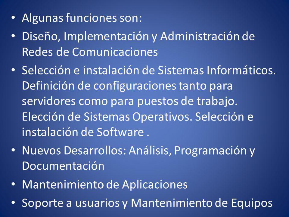 Algunas funciones son: