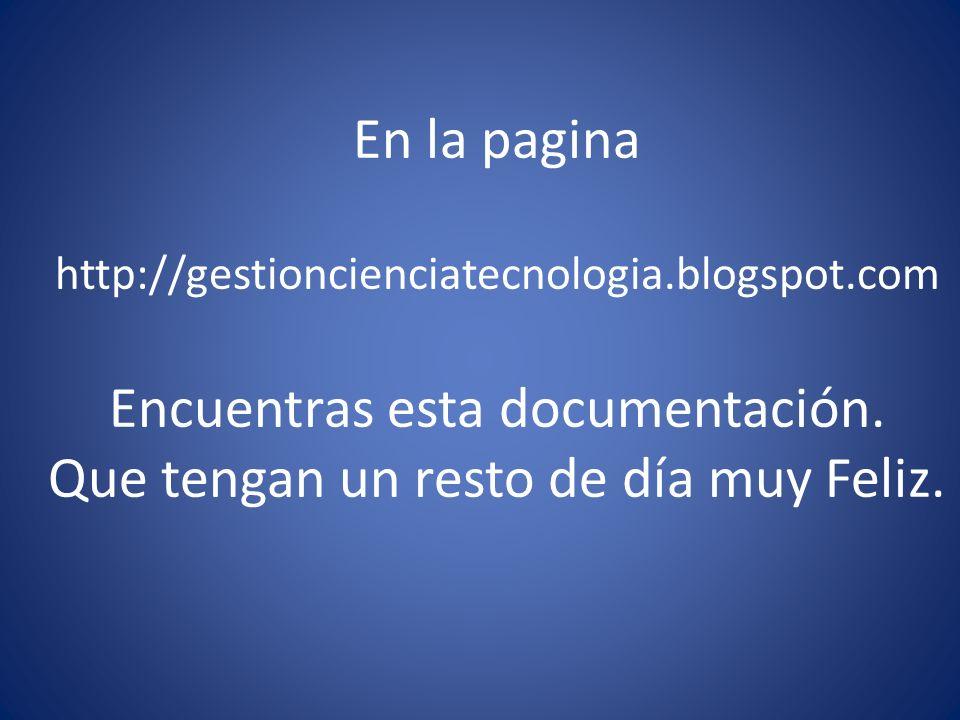 En la pagina http://gestioncienciatecnologia. blogspot