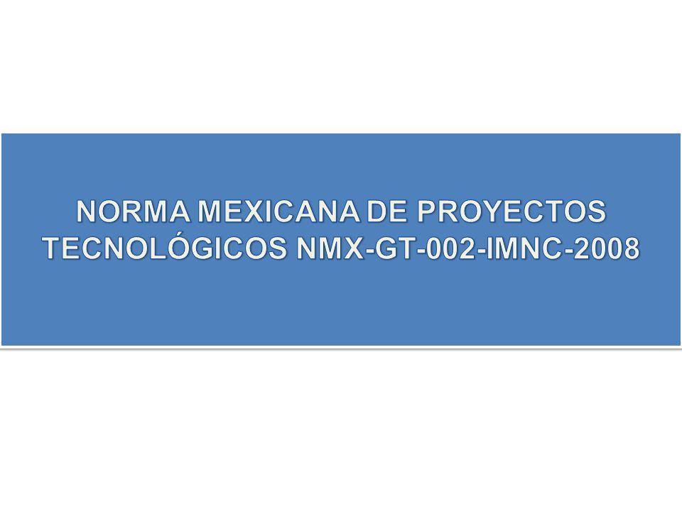 NORMA MEXICANA DE PROYECTOS TECNOLÓGICOS NMX-GT-002-IMNC-2008
