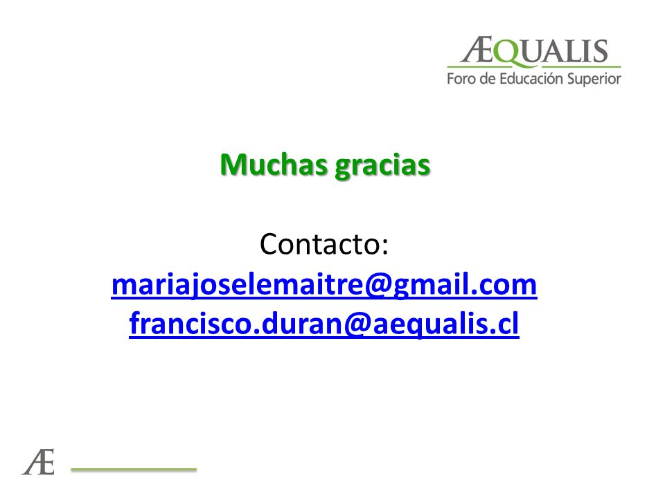 Muchas gracias Contacto: mariajoselemaitre@gmail.com francisco.duran@aequalis.cl