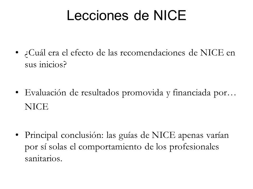 Lecciones de NICE ¿Cuál era el efecto de las recomendaciones de NICE en sus inicios Evaluación de resultados promovida y financiada por…