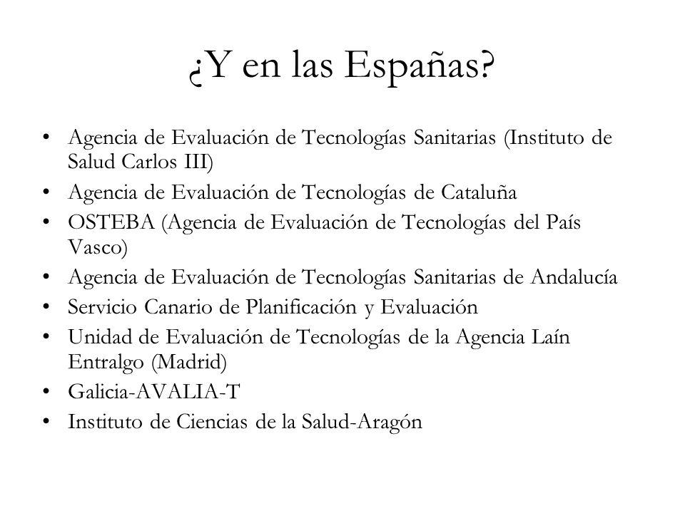 ¿Y en las Españas Agencia de Evaluación de Tecnologías Sanitarias (Instituto de Salud Carlos III) Agencia de Evaluación de Tecnologías de Cataluña.