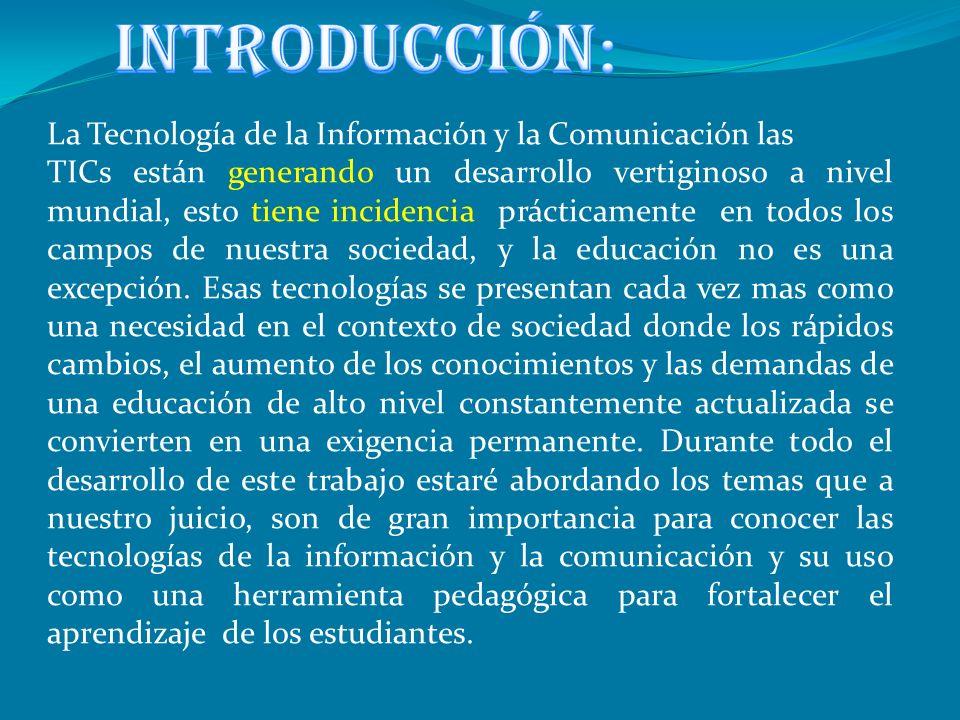 INTRODUCCIÓN: La Tecnología de la Información y la Comunicación las