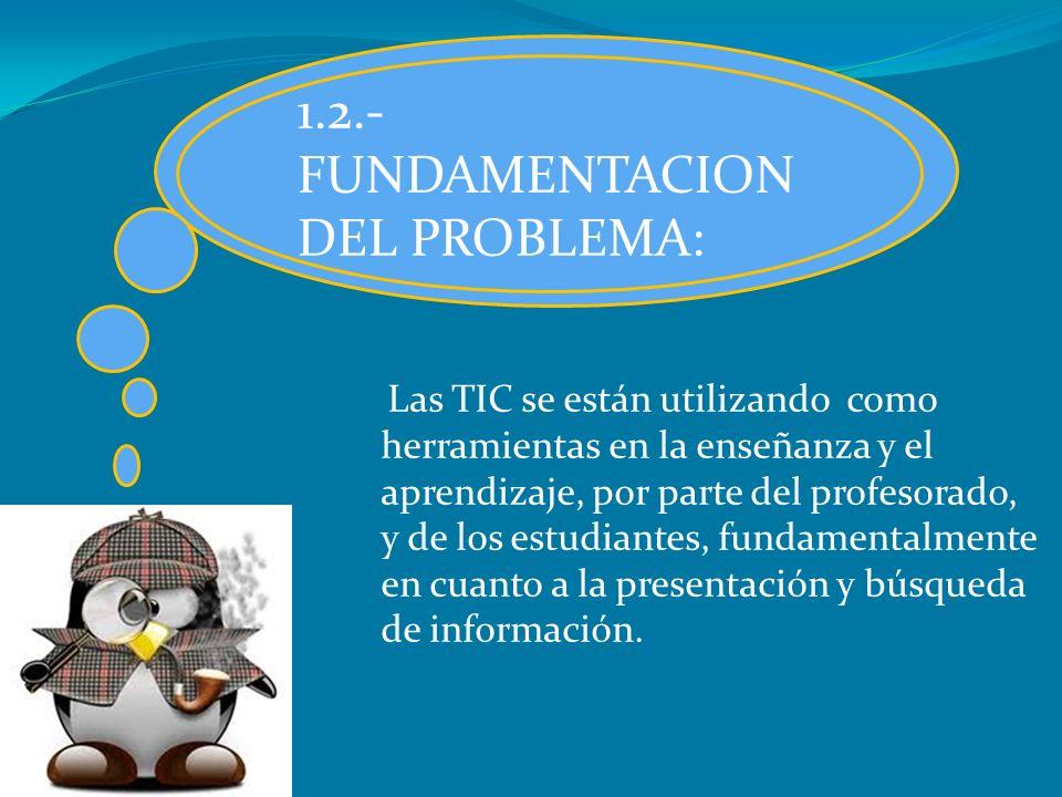 1.2.-FUNDAMENTACION DEL PROBLEMA: