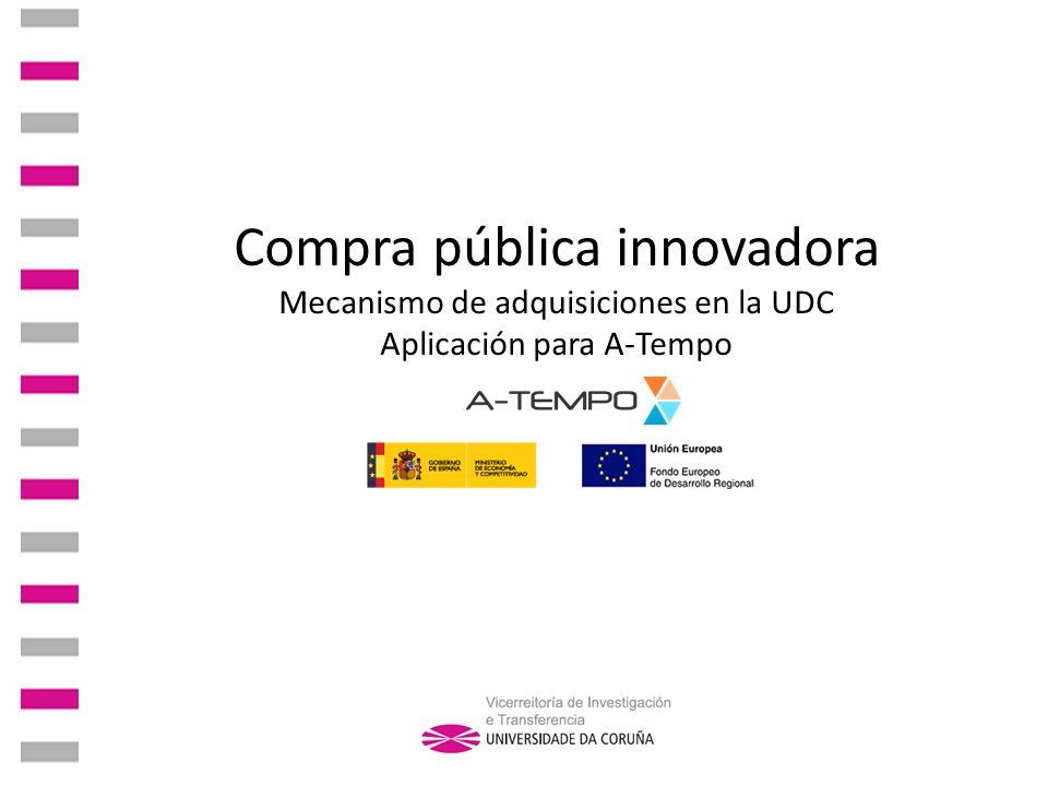 Compra pública innovadora Mecanismo de adquisiciones en la UDC Aplicación para A-Tempo