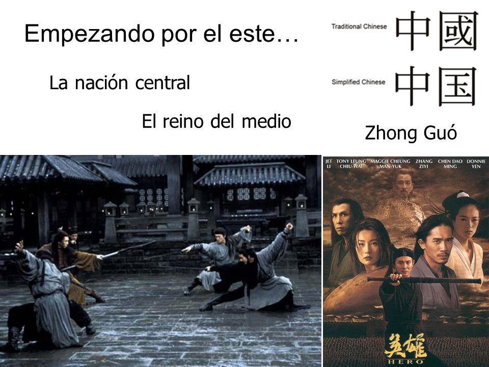 Empezando por el este… La nación central El reino del medio Zhong Guó