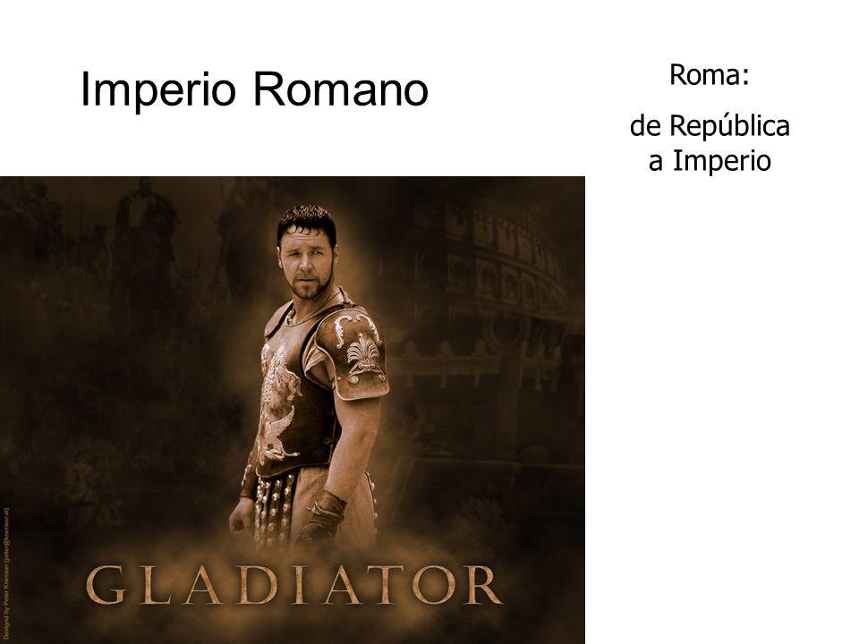 Imperio Romano Roma: de República a Imperio