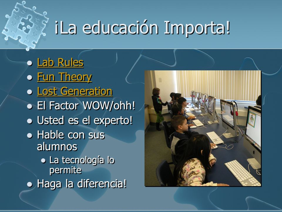 ¡La educación Importa! Lab Rules Fun Theory Lost Generation