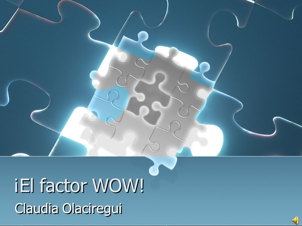 ¡El factor WOW! Claudia Olaciregui