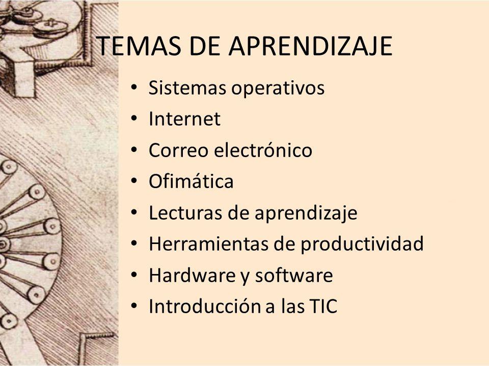 TEMAS DE APRENDIZAJE Sistemas operativos Internet Correo electrónico