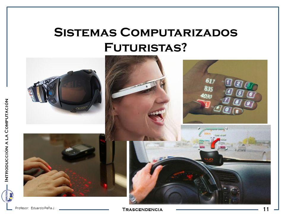 Sistemas Computarizados Futuristas