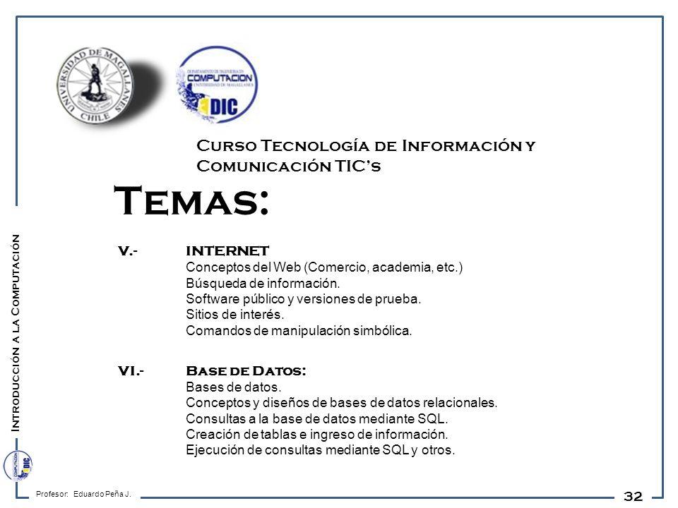 Temas: Curso Tecnología de Información y Comunicación TIC's