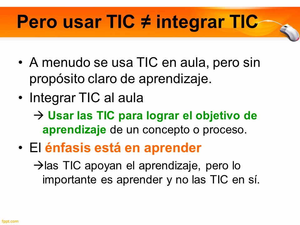 Pero usar TIC ≠ integrar TIC