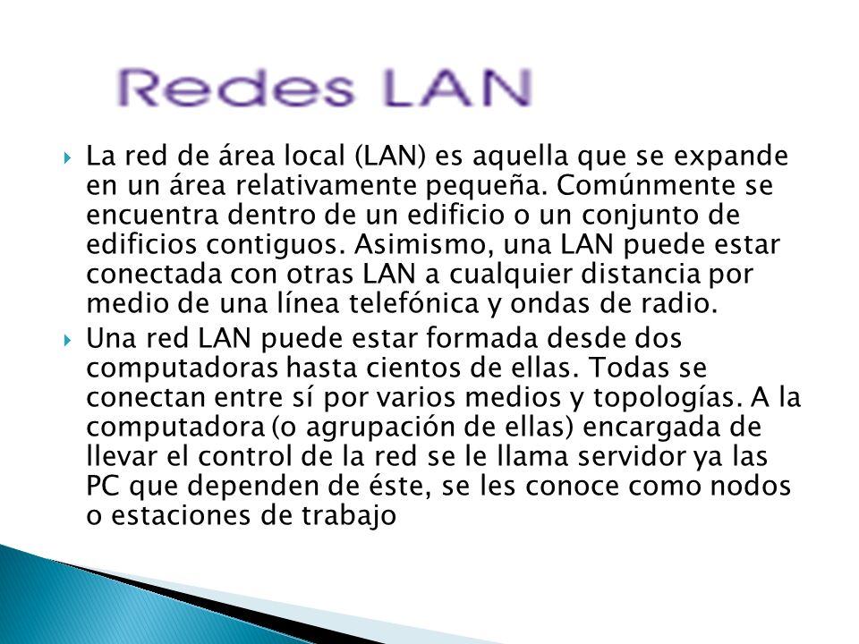 La red de área local (LAN) es aquella que se expande en un área relativamente pequeña. Comúnmente se encuentra dentro de un edificio o un conjunto de edificios contiguos. Asimismo, una LAN puede estar conectada con otras LAN a cualquier distancia por medio de una línea telefónica y ondas de radio.