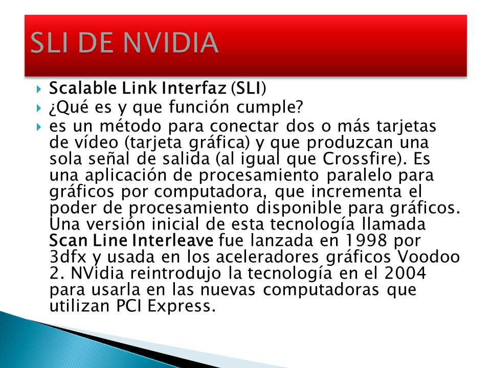 SLI DE NVIDIA Scalable Link Interfaz (SLI)