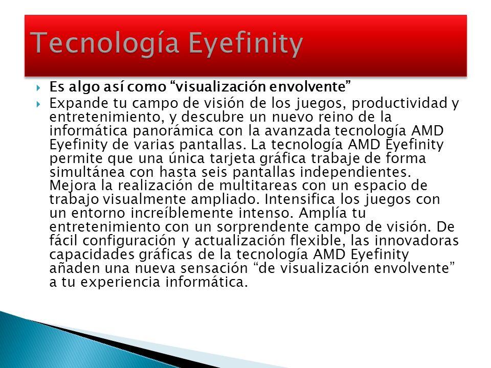 Tecnología Eyefinity Es algo así como visualización envolvente