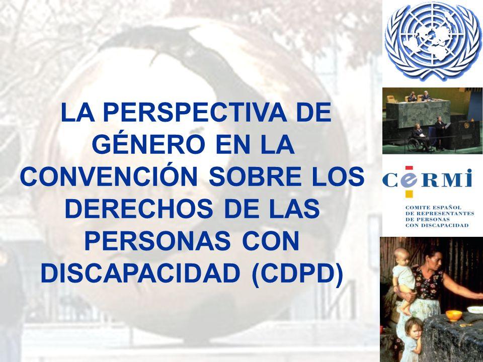 LA PERSPECTIVA DE GÉNERO EN LA CONVENCIÓN SOBRE LOS DERECHOS DE LAS PERSONAS CON DISCAPACIDAD (CDPD)
