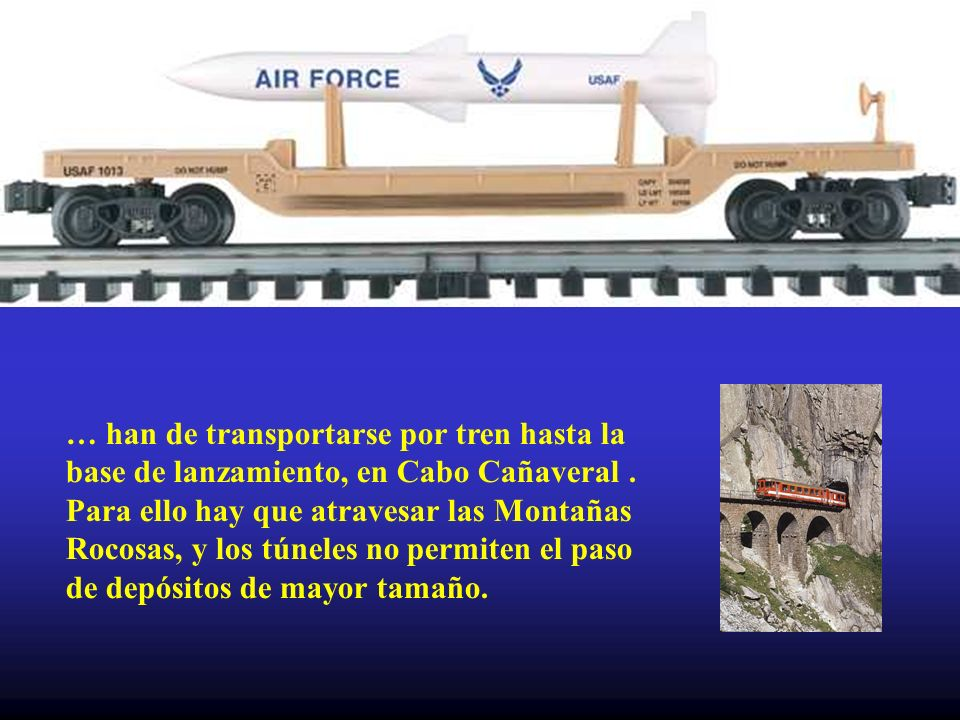 … han de transportarse por tren hasta la base de lanzamiento, en Cabo Cañaveral .