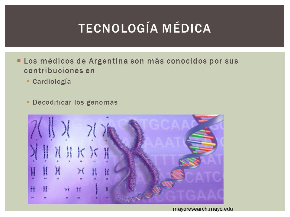 Tecnología médica Los médicos de Argentina son más conocidos por sus contribuciones en. Cardiología.