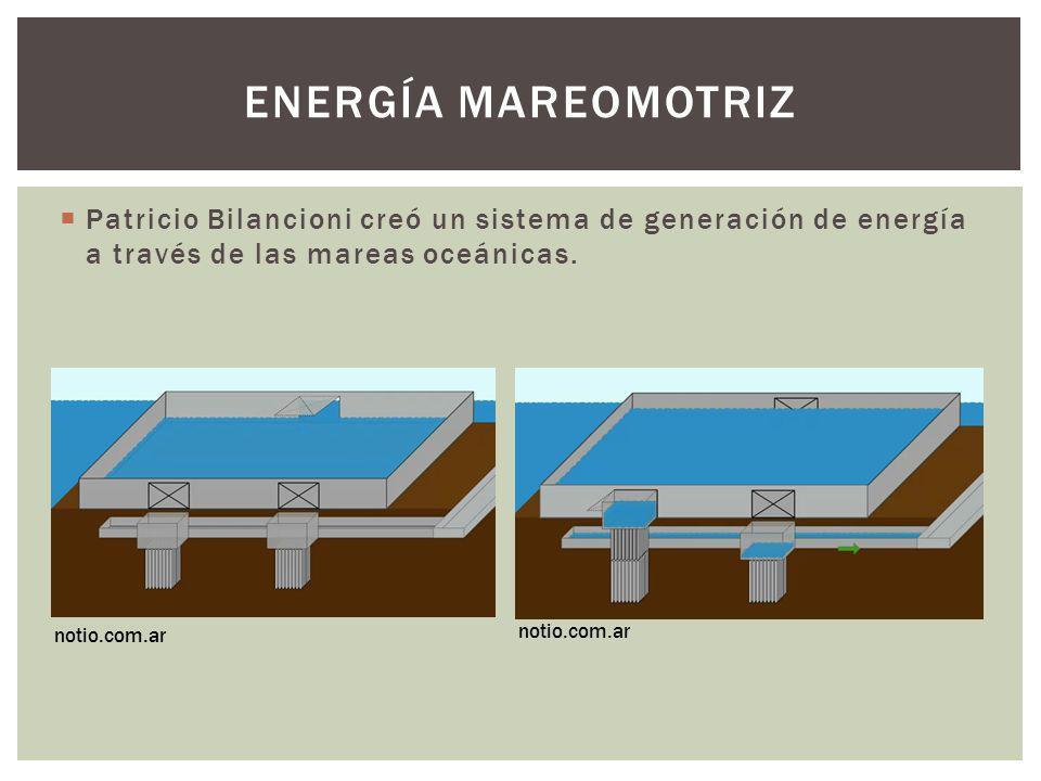 Energía mareomotriz Patricio Bilancioni creó un sistema de generación de energía a través de las mareas oceánicas.
