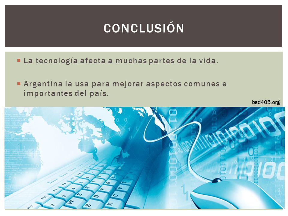 Conclusión La tecnología afecta a muchas partes de la vida.