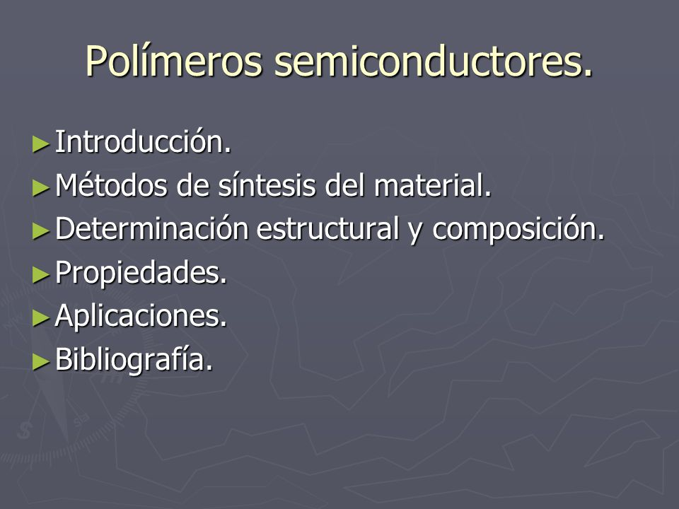 Polímeros semiconductores.