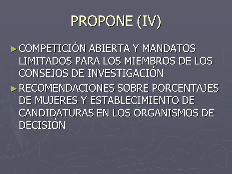 PROPONE (IV) COMPETICIÓN ABIERTA Y MANDATOS LIMITADOS PARA LOS MIEMBROS DE LOS CONSEJOS DE INVESTIGACIÓN.