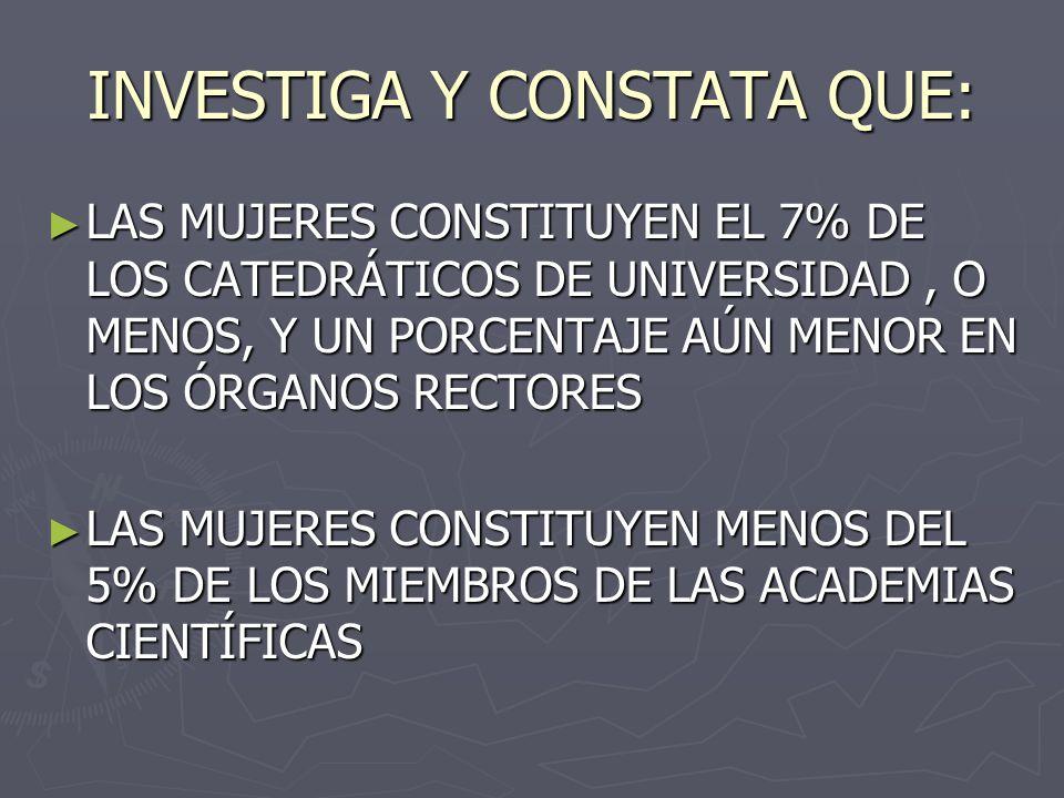 INVESTIGA Y CONSTATA QUE: