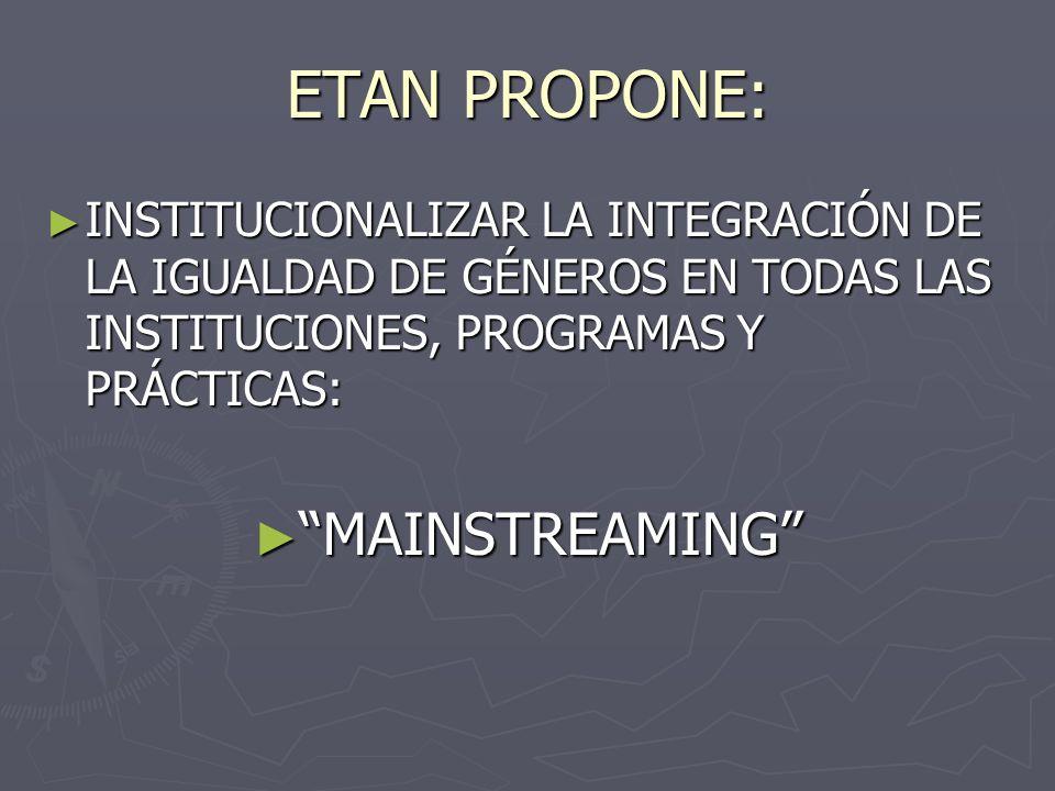ETAN PROPONE: MAINSTREAMING