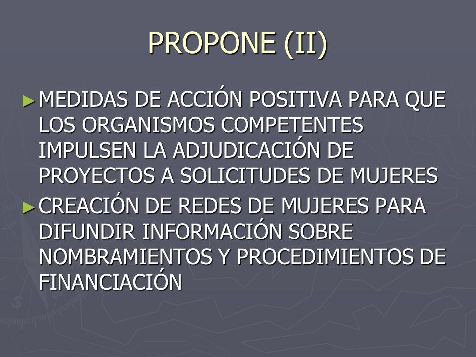 PROPONE (II) MEDIDAS DE ACCIÓN POSITIVA PARA QUE LOS ORGANISMOS COMPETENTES IMPULSEN LA ADJUDICACIÓN DE PROYECTOS A SOLICITUDES DE MUJERES.