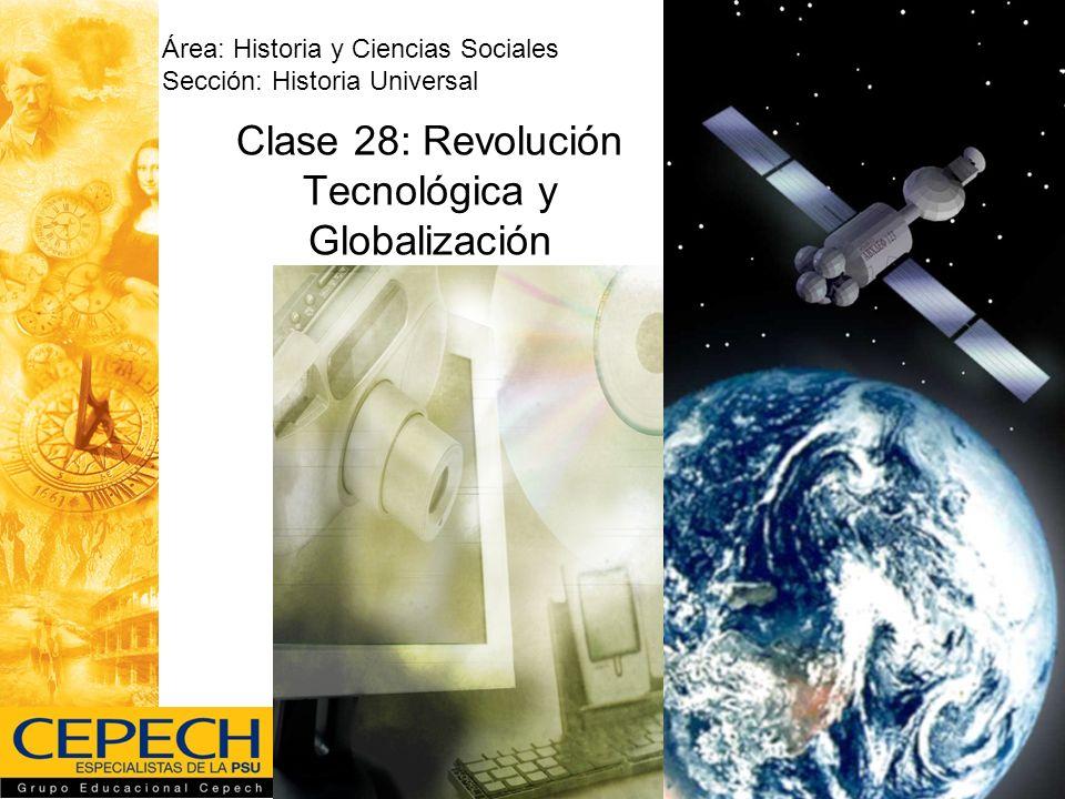 Clase 28: Revolución Tecnológica y Globalización