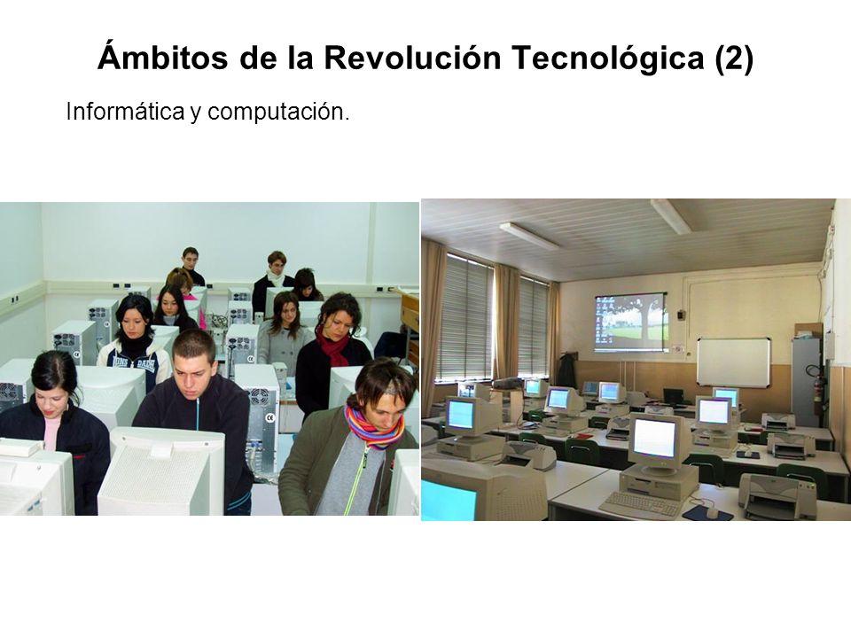 Ámbitos de la Revolución Tecnológica (2)