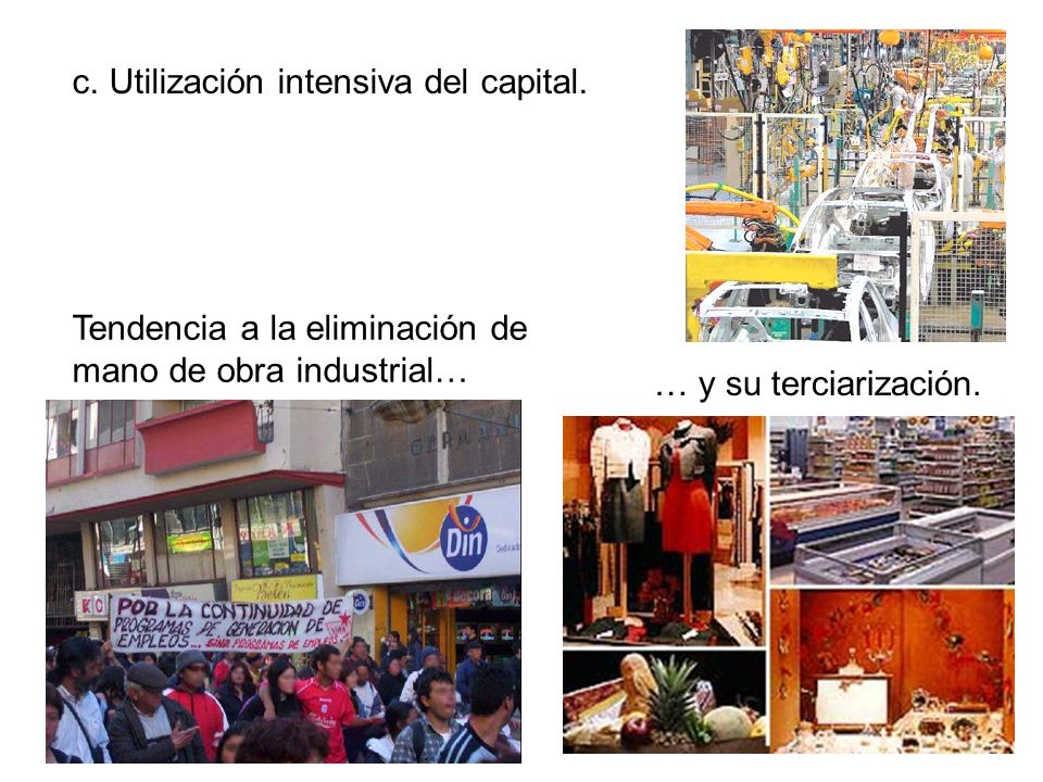 c. Utilización intensiva del capital.