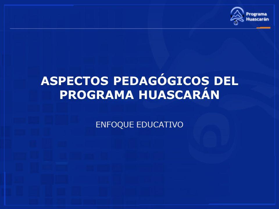 ASPECTOS PEDAGÓGICOS DEL PROGRAMA HUASCARÁN