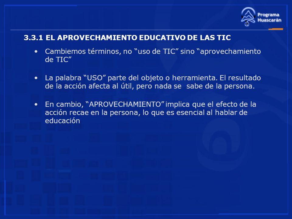 3.3.1 EL APROVECHAMIENTO EDUCATIVO DE LAS TIC