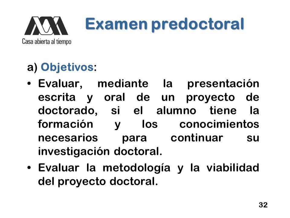 Examen predoctoral a) Objetivos: