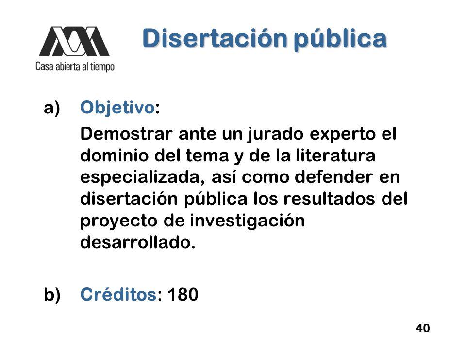 Disertación pública a) Objetivo:
