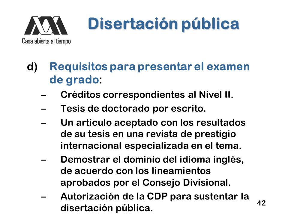 Disertación pública d) Requisitos para presentar el examen de grado: