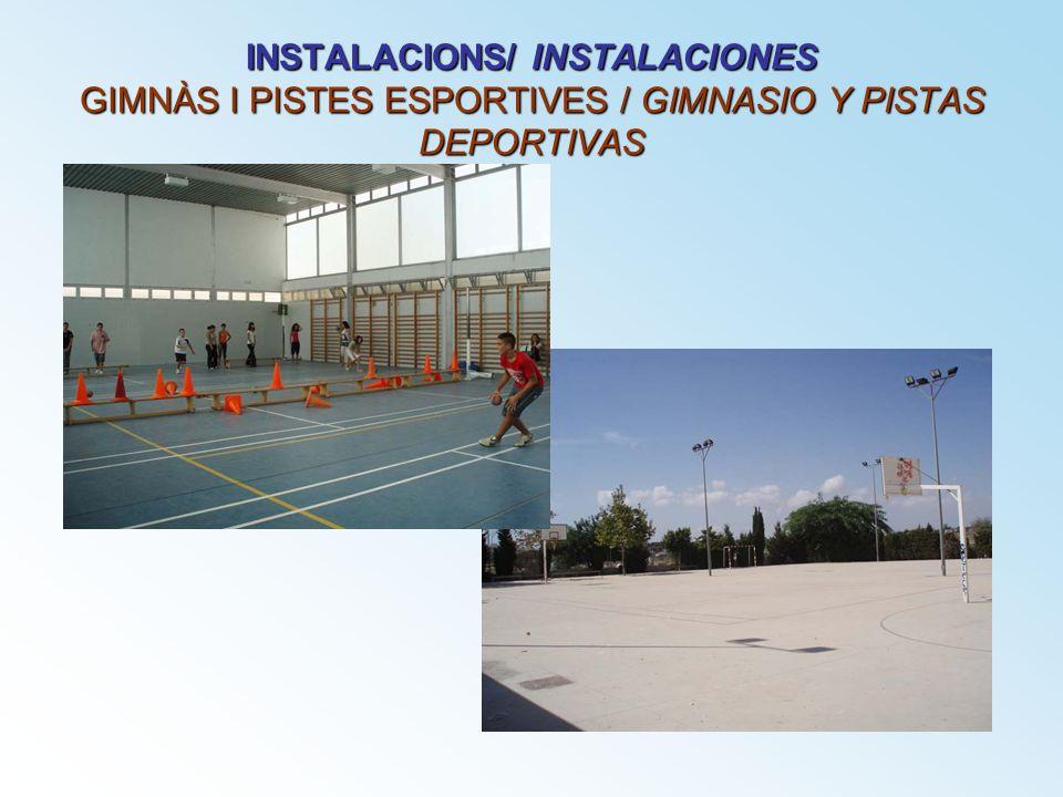 INSTALACIONS/ INSTALACIONES GIMNÀS I PISTES ESPORTIVES / GIMNASIO Y PISTAS DEPORTIVAS
