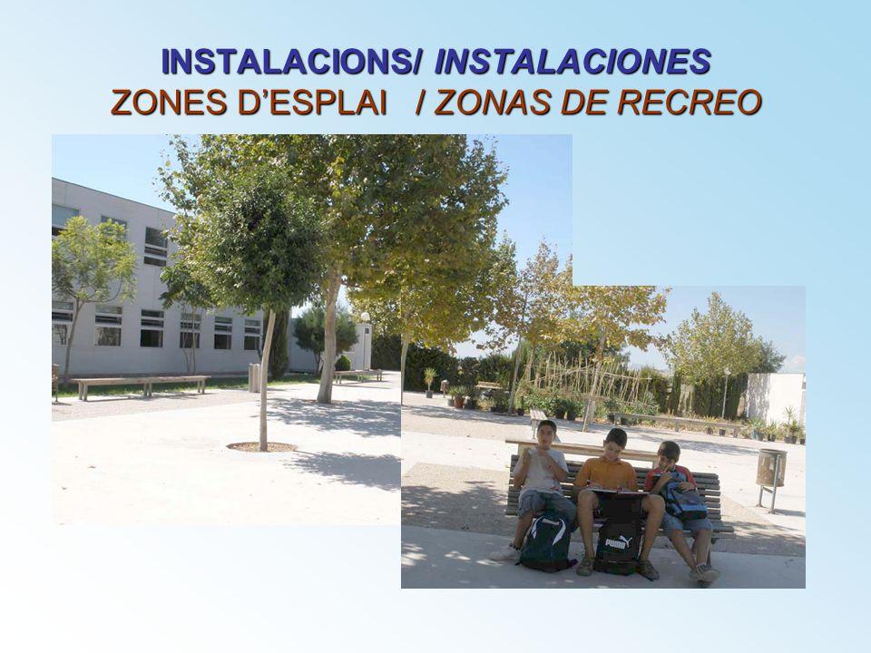 INSTALACIONS/ INSTALACIONES ZONES D'ESPLAI / ZONAS DE RECREO
