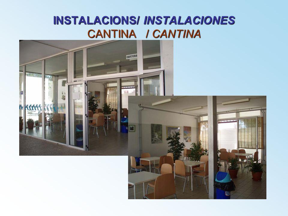 INSTALACIONS/ INSTALACIONES CANTINA / CANTINA