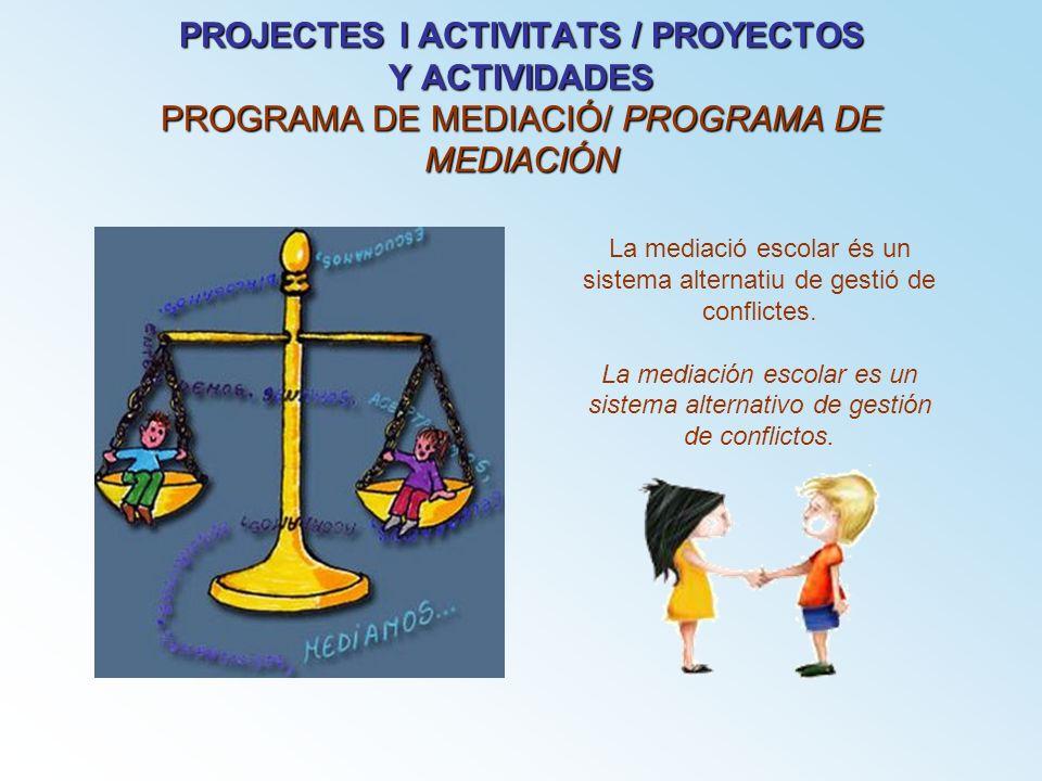 La mediació escolar és un sistema alternatiu de gestió de conflictes.