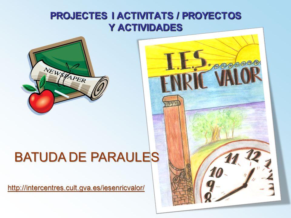 PROJECTES I ACTIVITATS / PROYECTOS Y ACTIVIDADES