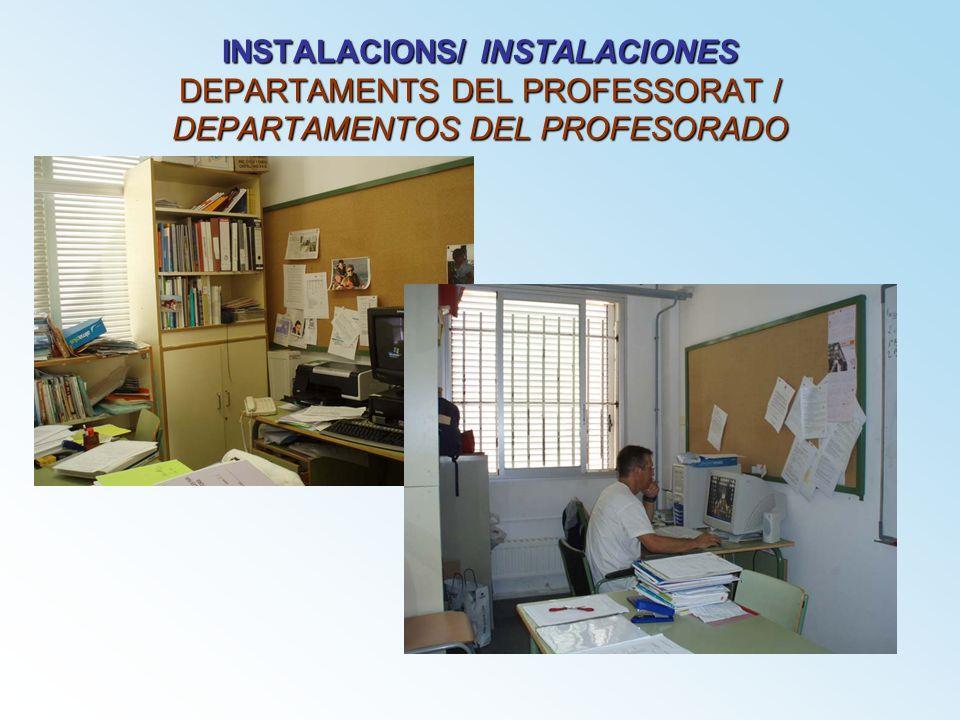 INSTALACIONS/ INSTALACIONES DEPARTAMENTS DEL PROFESSORAT / DEPARTAMENTOS DEL PROFESORADO