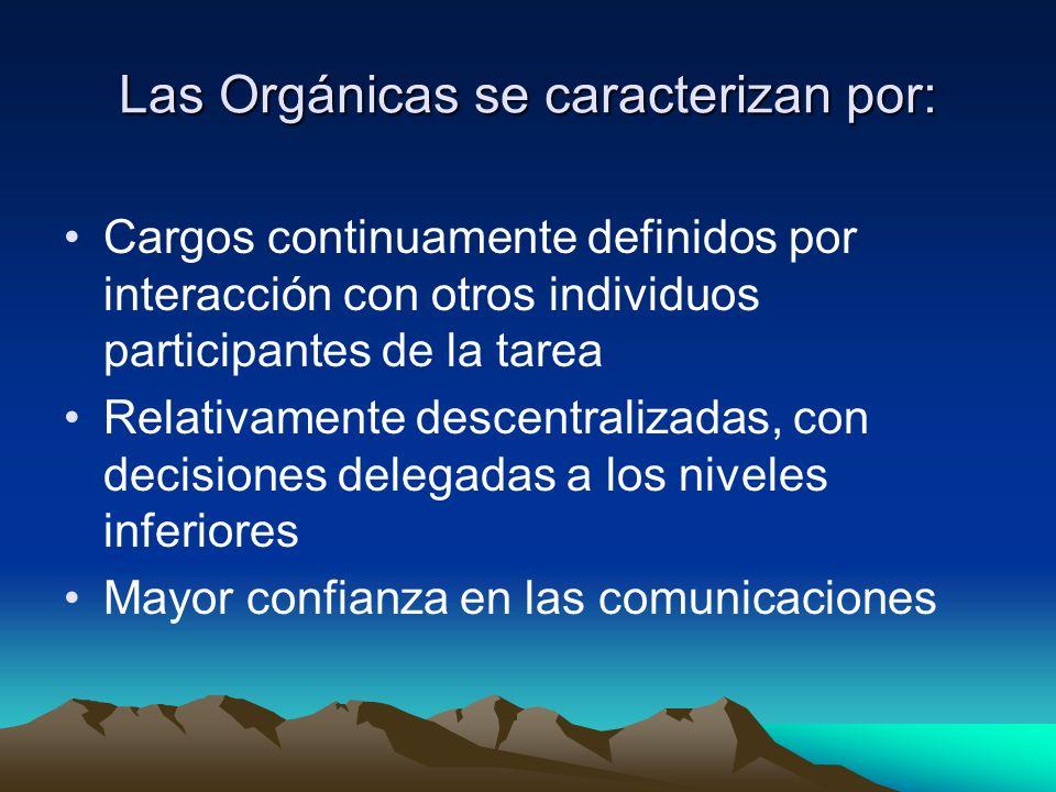 Las Orgánicas se caracterizan por:
